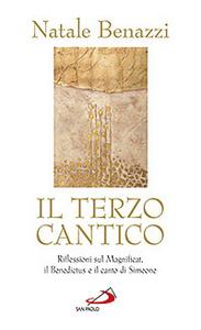 Libro Il terzo cantico. Riflessioni sul Magnificat, il Benedictus e il canto di Simeone Natale Benazzi