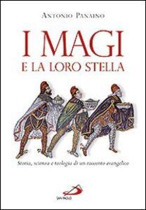Libro I Magi e la loro stella. Storia, scienza e teologia di un racconto evangelico Antonio Panaino