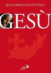 Foto Cover di Gesù, Libro di Jean-Christian Petitfils, edito da San Paolo Edizioni