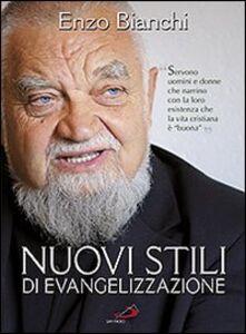 Foto Cover di Nuovi stili di evangelizzazione, Libro di Enzo Bianchi, edito da San Paolo Edizioni