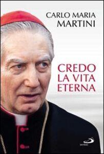 Libro Credo la vita eterna Carlo Maria Martini