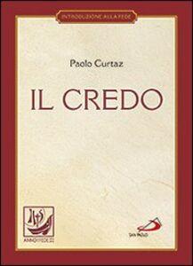 Libro Il credo. La professione di fede Paolo Curtaz