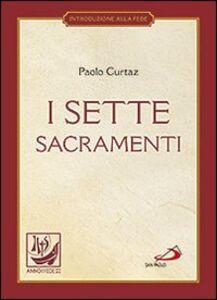 Libro I sette sacramenti. La celebrazione del mistero cristiano Paolo Curtaz