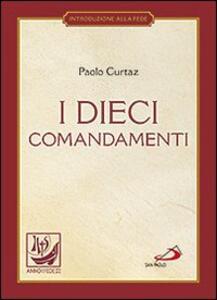 I dieci comandamenti. La vita in Cristo