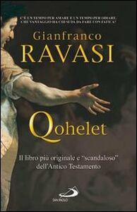 Libro Qohelet. Il libro più originale e «scandaloso» dell'Antico Testamento Gianfranco Ravasi