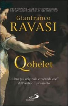 Qohelet. Il libro più originale e «scandaloso» dell'Antico Testamento - Gianfranco Ravasi - copertina