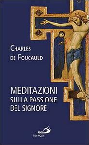 Meditazioni sulla passione del Signore