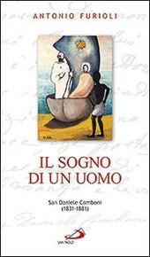 Il sogno di un uomo. San Daniele Comboni (1831-1881)