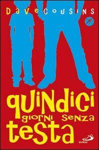 Foto Cover di Quindici giorni senza testa, Libro di Dave Cousins, edito da San Paolo Edizioni