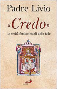 Libro «Credo». Le verità fondamentali della fede Livio Fanzaga
