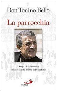 Libro La parrocchia. Luogo di comunione nella concreta realtà del territorio Antonio Bello