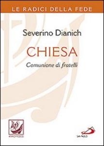 Libro Chiesa comunione di fratelli Severino Dianich