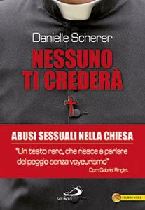 Libro Nessuno ti crederà. Abusi sessuali nella Chiesa Danielle Scherer