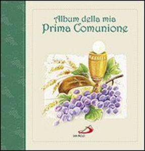 Libro Album della mia Prima comunione. Con gadget