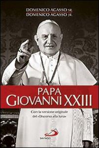 Libro Papa Giovanni XXIII Domenico Agasso , Domenico jr. Agasso