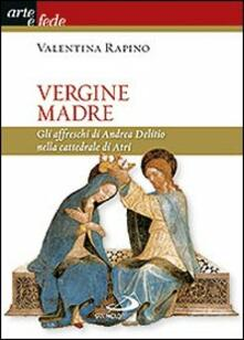 Recuperandoiltempo.it Vergine Madre. Gli affreschi di Andrea Delitio nella cattedrale di Atri Image