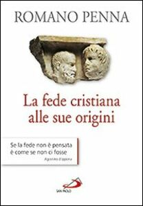 Libro La fede cristiana alle sue origini Romano Penna