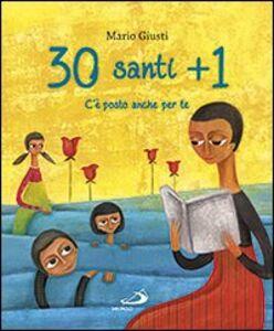 Foto Cover di 30 santi + 1. C'è posto anche per te, Libro di Mario Giusti, edito da San Paolo Edizioni