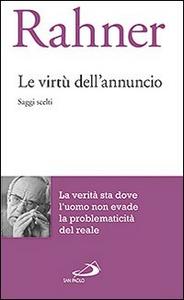 Libro Le virtù dell'annuncio. Saggi scelti Karl Rahner