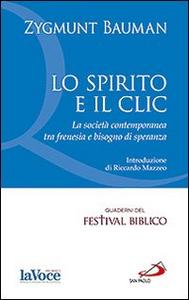 Libro Lo spirito e il clic. La società contemporanea tra frenesia e bisogno di speranza Zygmunt Bauman