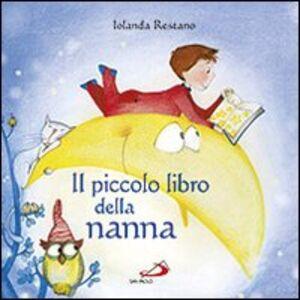 Libro Il piccolo libro della nanna Iolanda Restano