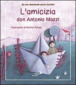 Foto Cover di L' amicizia, Libro di Antonio Mazzi, edito da San Paolo Edizioni