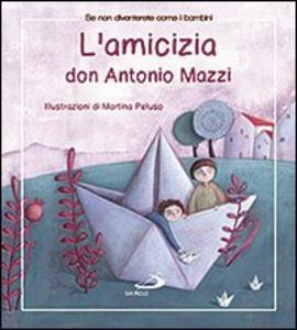 Libro L' amicizia Antonio Mazzi