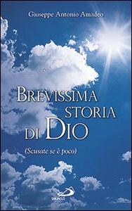 Libro Brevissima storia di Dio (Scusate se è poco) Giuseppe A. Amadeo
