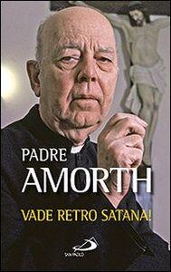 Libro Vade retro Satana! Gabriele Amorth