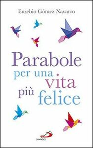 Parabole per una vita più felice