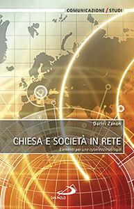 Libro Chiesa e società in rete. Elementi per una cyberecclesiologia Darlei Zanon