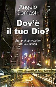 Dov'è il tuo Dio? Storie di conversioni nel XX secolo