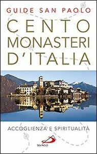 Libro Cento monasteri d'Italia. Accoglienza e spiritualità Stefano Di Pea