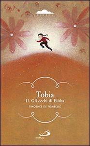 Libro Tobia. II. Gli occhi di Elisha Timothée de Fombelle