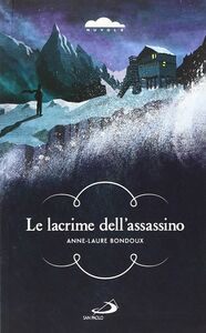 Libro Le lacrime dell'assassino Anne-Laure Bondoux