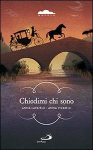Libro Chiedimi chi sono. Dal diario di viaggio di un giovane vissuto trecento anni fa Anna Lavatelli , Anna Vivarelli
