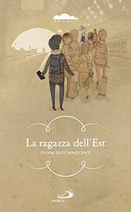 Libro La ragazza dell'est Fulvia Degl'Innocenti