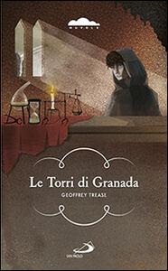 Libro Le torri di Granada Geoffrey Trease