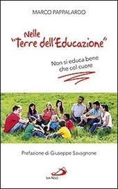 Nelle «terre dell'educazione». Non si educa bene che col cuore