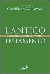 L' Antico Testamento. Conoscerlo. Leggerlo. Viverlo