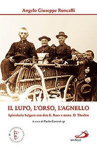 Libro Il lupo, l'orso, l'agnello. Epistolario bulgaro con don K. Raev e mons. D. Theelen Giovanni XXIII