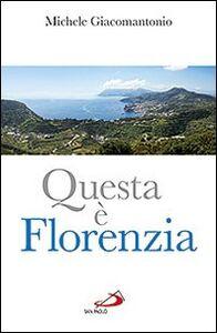 Libro Questa è Florenzia Michele Giacomantonio