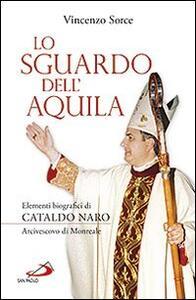 Lo sguardo dell'aquila. Elementi biografici di Cataldo Naro arcivescovo di Monreale