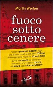 Foto Cover di Fuoco sotto cenere, Libro di Martin Werlen, edito da San Paolo Edizioni