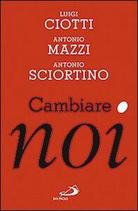 Foto Cover di Cambiare noi, Libro di AA.VV edito da San Paolo Edizioni
