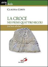 La croce nei primi quattro secoli. Dal buio alla luce