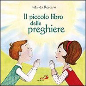 Libro Il piccolo libro delle preghiere Iolanda Restano