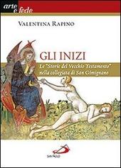 Gli inizi. Le «Storie del vecchio testamento» nella collegiata di San Gimignano