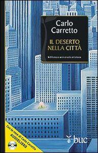 Foto Cover di Il deserto nella città. Con CD Audio, Libro di Carlo Carretto, edito da San Paolo Edizioni