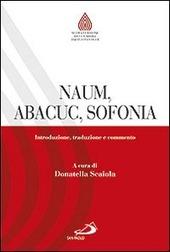 Naum, Abacuc, Sofonia. Introduzione, traduzione e commento